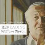 Rereading William Styron and other books by author Gavin Cologne-Brookes